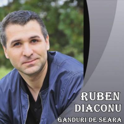 Ruben Diaconu - Ganduri de seara