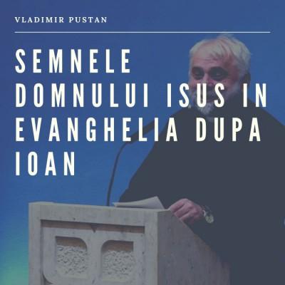 Vladimir Pustan - Semnele Domnului Isus in evanghelia dupa Ioan (2019)