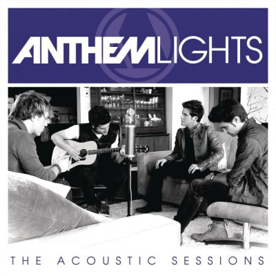 Anthem Lights - Anthem Lights The Acoustic Sessions EP (2012)