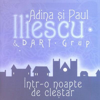 Adina si Paul Iliescu - Intr-o noapte de clestar