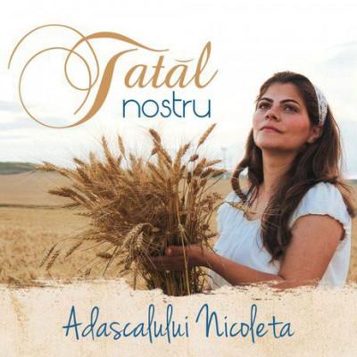 Adascalului Nicoleta - Tatăl Nostru (2018)