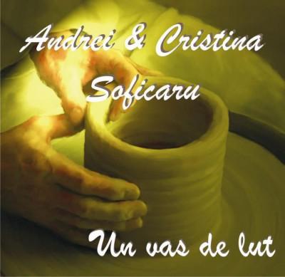 Andrei si Cristina Soficaru - Un vas de lut