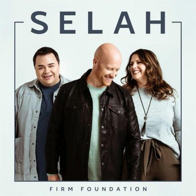 Selah - Firm Foundation (2019)