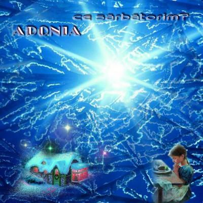 Adonia - Ce sărbătorim (2004)