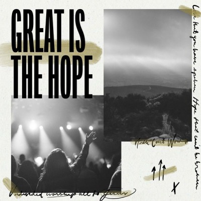 North Coast Church - Great Is the Hope (2018)