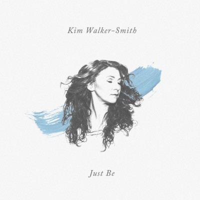 Kim Walker - Smith - Just Be (2019)