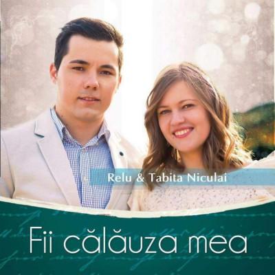 Relu si Tabita Niculai - Fii Calauza Mea (2018)