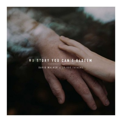 David Walker and 10,000 Fathers - No Story You Can't Redeem (2018)