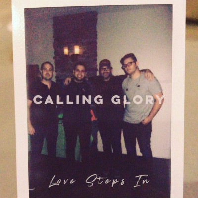 Calling Glory - Love Steps In (2018)