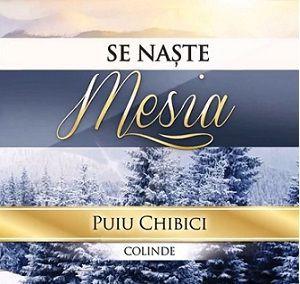 Puiu Chibici - SE NAȘTE MESIA (2014)