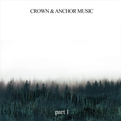Crown and Anchor Music - Pt. 1 (2018)