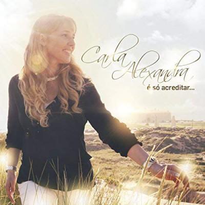 Carla Alexandra - È Só Acreditar (2016)