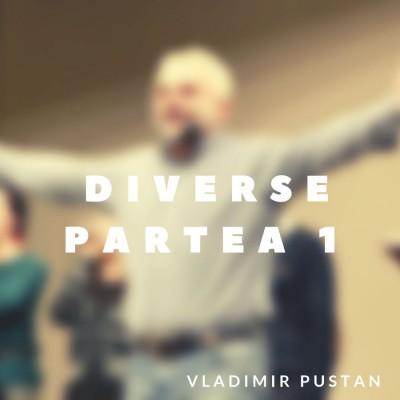 Vladimir Pustan - Diverse - Partea 1 (2019)