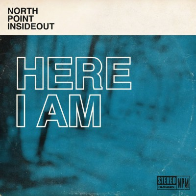 North Point InsideOut - Here I Am (feat. Kaycee Hines) (2019)