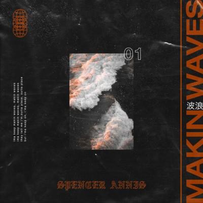 Spencer Annis - Makin' Waves (2018)