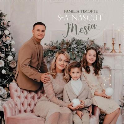 Familia Timofte - S-A Nascut Mesia (2019)