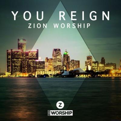 Zion Worship - You Reign (2018)
