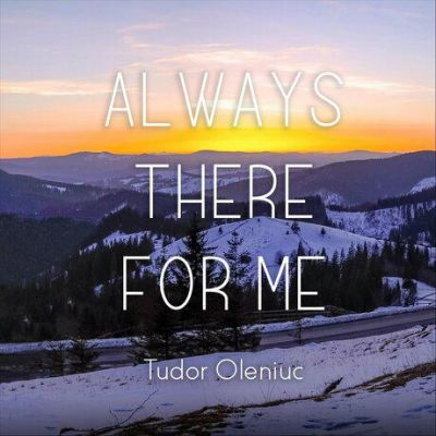 Tudor Oleniuc - Always There For Me (2020)