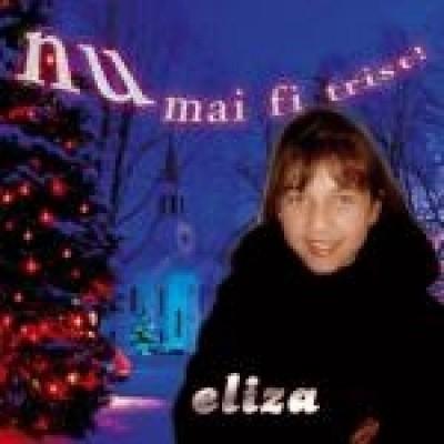 Eliza - Nu mai fi trist