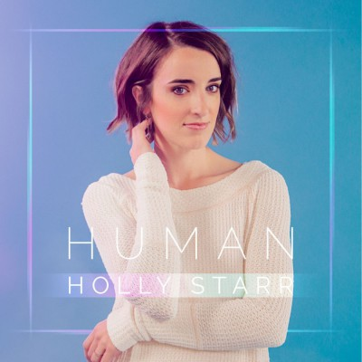 Holly Starr - Human (Deluxe Edition) (2018)