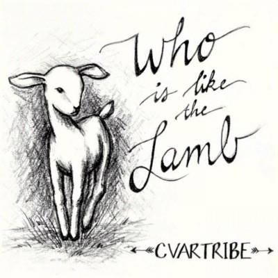 Cvartribe - Who Is Like the Lamb (2018)