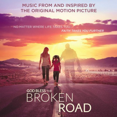 God Bless the Broken Road (Music From and Inspired by The Original Motion Picture) (2018) -