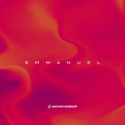 Anchor Worship - Emmanuel (2018)