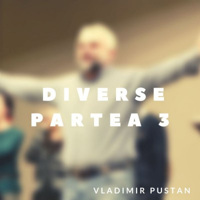 Vladimir Pustan - Diverse - Partea 3 (2019)