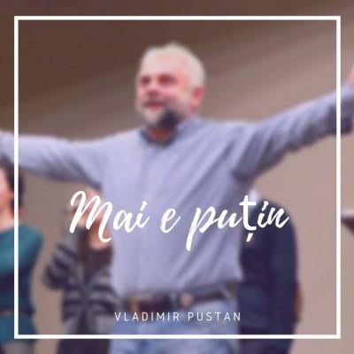 Vladimir Pustan - Mai e puțin (2019)