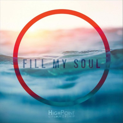 High Point City Worship - Fill My Soul (2018)
