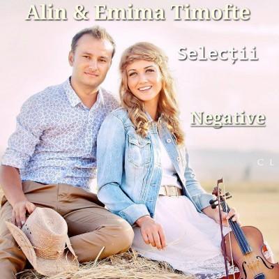 Alin & Emima Timofte - Selecții Negative