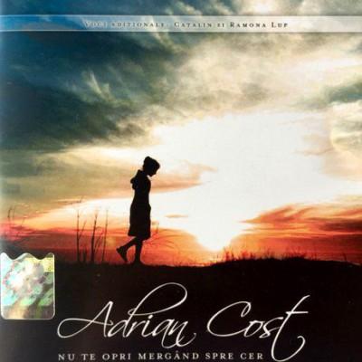 Adrian Cost - Nu te opri mergand spre Cer (2006)