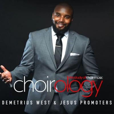 Demetrius West & Jesus Promoters - ChoirOlogy (2018)