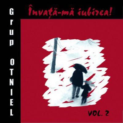 Grup Otniel - Invata-Ma Iubirea! Vol.2 (2002)