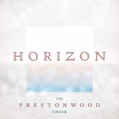 The Prestonwood Choir - Horizon (2017)