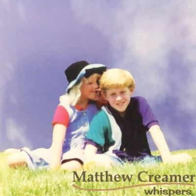 Matthew Creamer - Whispers (2018)