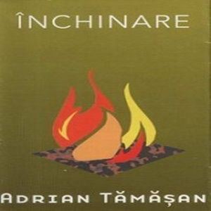 Adrian Tamasan - Inchinare (2001)