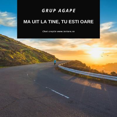 Grup Agape - Ma Uit La Tine, Tu Esti Oare