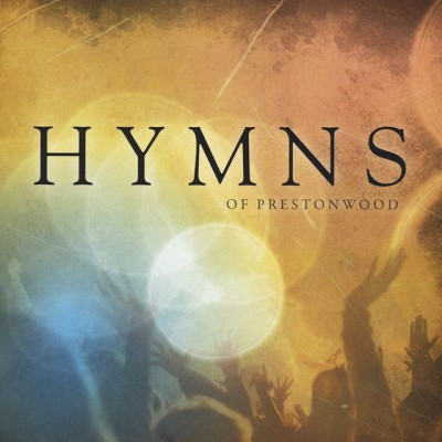 The Prestonwood Choir - Hymns of Prestonwood (2011)