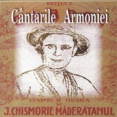 Ioan Chismorie - Cantarile Armoniei Vol. 1 (2005)