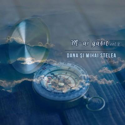 Dana Stelea - M-Ai Găsit, Vol. 2 (1999)