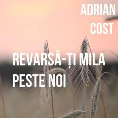 Adrian Cost - Revarsă-Ți Mila Peste Noi (2005)