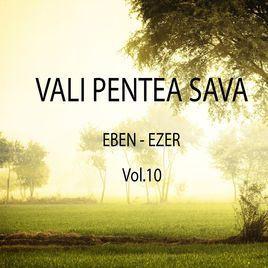 Vali Pentea Sava - Eben-Ezer Vol.10 (2017)
