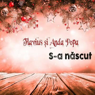 Flavius și Anda Popa - S-a Născut (2018)