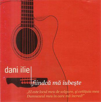 Dani Ilie - Fiindca Ma Iubeste