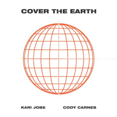 Kari Jobe Feat. Cody Carnes - Cover The Earth (2018)