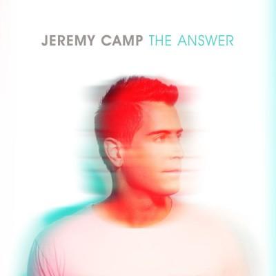 Jeremy Camp - The Answer (2017)