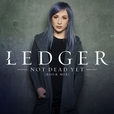 LEDGER - Not Dead Yet (Rock Mix) (2018)
