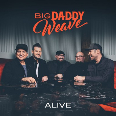 Big Daddy Weave - Alive (2019)