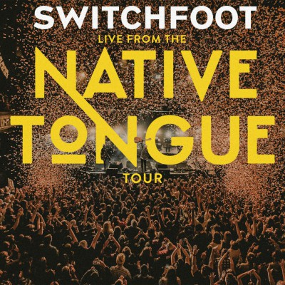 Switchfoot - Live From The NATIVE TONGUE Tour (2019)